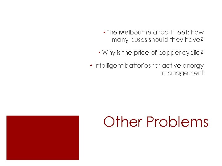 • The Melbourne airport fleet: how many buses should they have? • Why