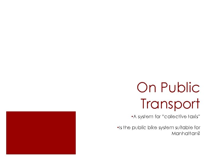 """On Public Transport • A system for """"collective taxis"""" • Is the public bike"""