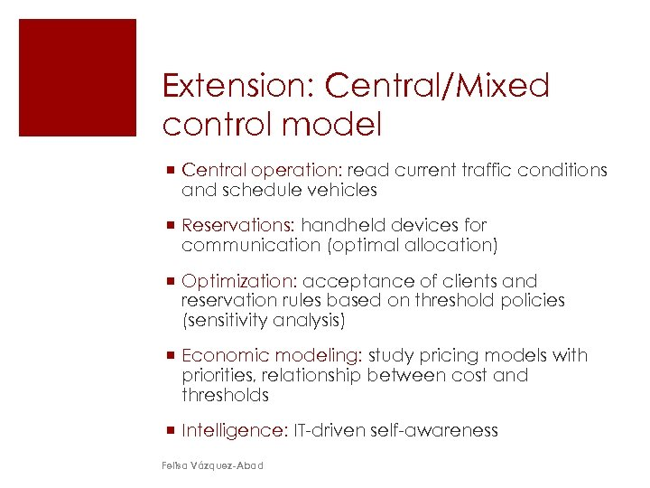 Extension: Central/Mixed control model ¡ Central operation: read current traffic conditions and schedule vehicles