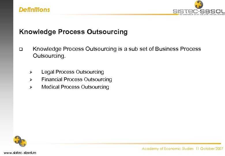Definitions Knowledge Process Outsourcing is a sub set of Business Process Outsourcing. q Ø