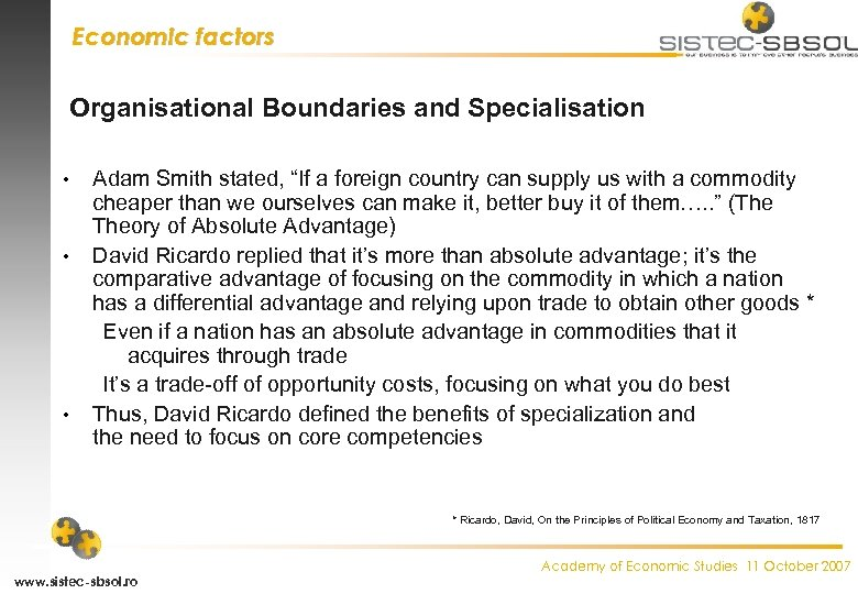"""Economic factors Organisational Boundaries and Specialisation • • • Adam Smith stated, """"If a"""