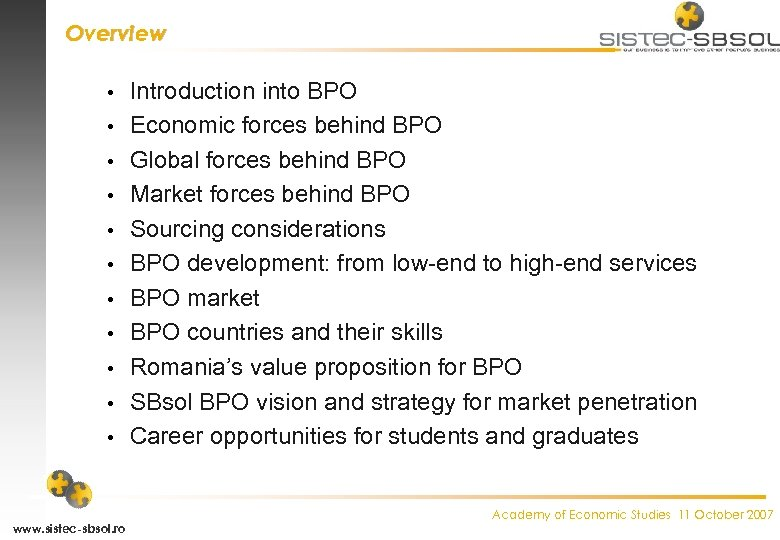 Overview • • • www. sistec-sbsol. ro Introduction into BPO Economic forces behind BPO