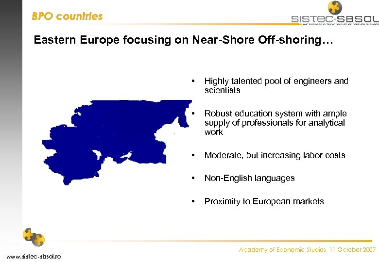 BPO countries Eastern Europe focusing on Near-Shore Off-shoring… • • Robust education system with