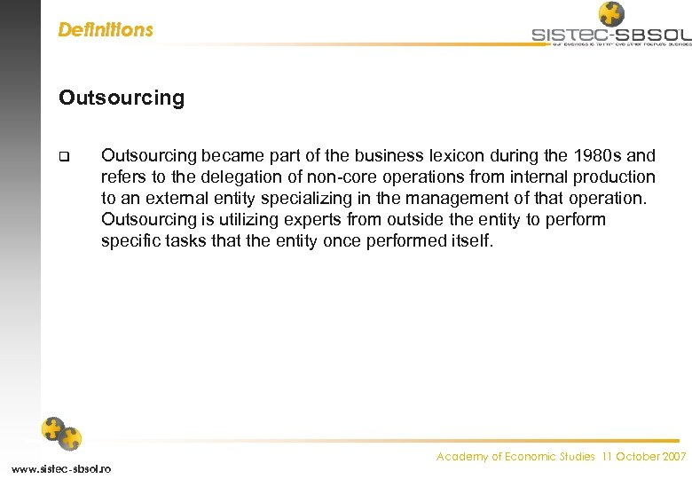 Definitions Outsourcing q Outsourcing became part of the business lexicon during the 1980 s