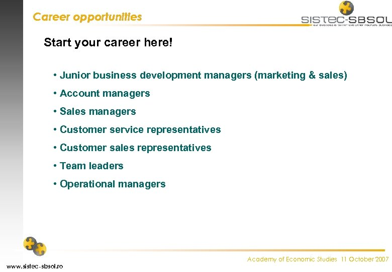 Career opportunities Start your career here! • Junior business development managers (marketing & sales)