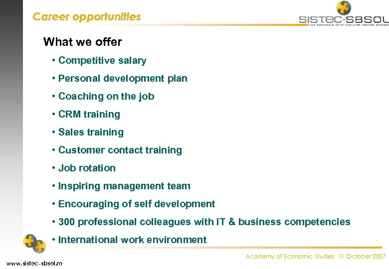 Career opportunities What we offer • Competitive salary • Personal development plan • Coaching