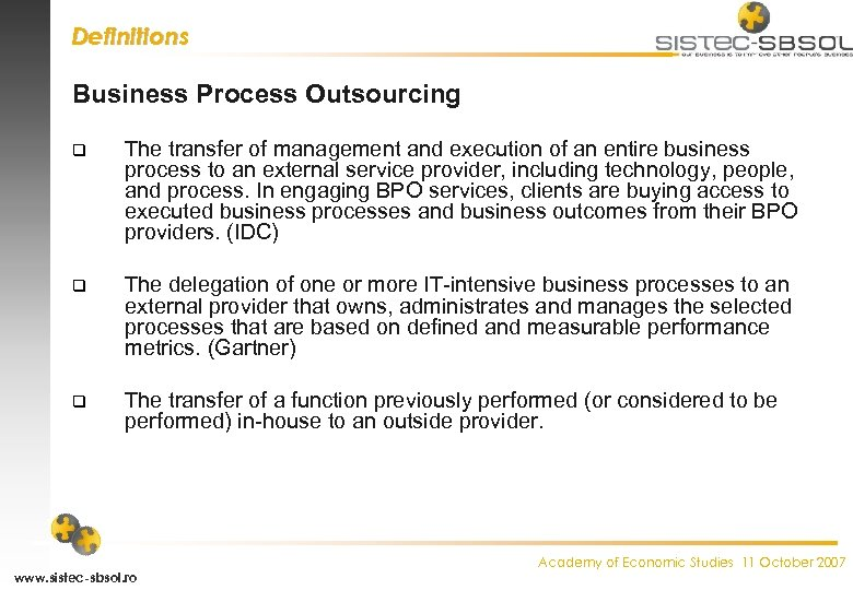 Definitions Business Process Outsourcing q The transfer of management and execution of an entire