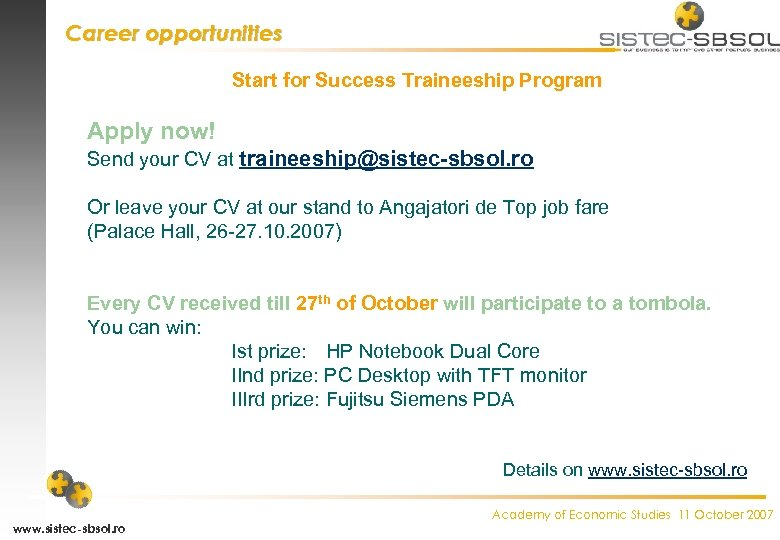 Career opportunities Start for Success Traineeship Program Apply now! Send your CV at traineeship@sistec-sbsol.