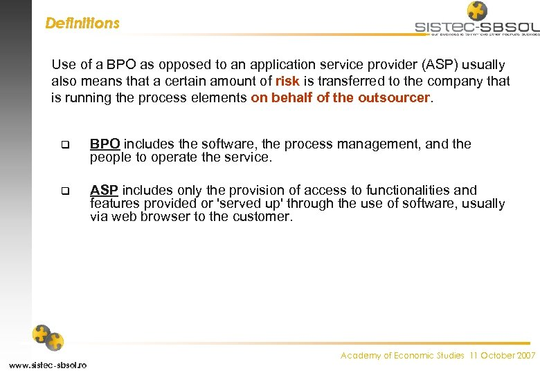 Definitions Use of a BPO as opposed to an application service provider (ASP) usually