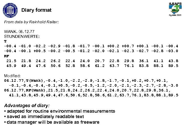 Diary format Hyytiälä 2005 From data by Reinhold Reiter: WANK. 06. 12. 77 STUNDENWERTE: