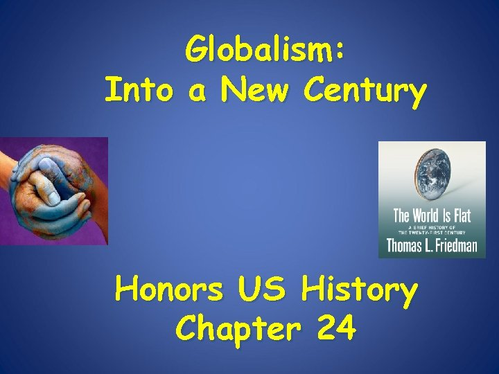 Globalism: Into a New Century Honors US History Chapter 24