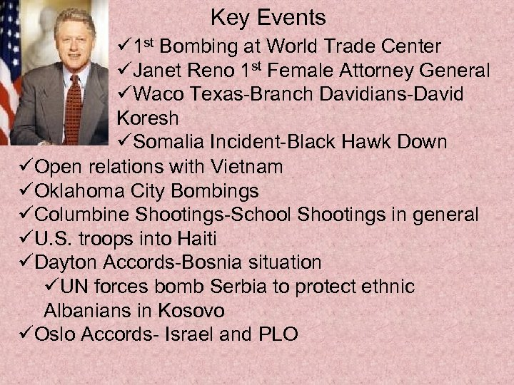 Key Events ü 1 st Bombing at World Trade Center üJanet Reno 1 st