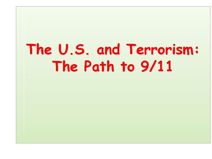 The U. S. and Terrorism: The Path to 9/11