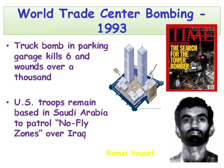 World Trade Center Bombing 1993 • Truck bomb in parking garage kills 6 and