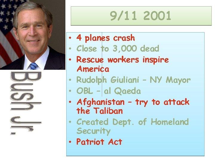9/11 2001 • 4 planes crash • Close to 3, 000 dead • Rescue