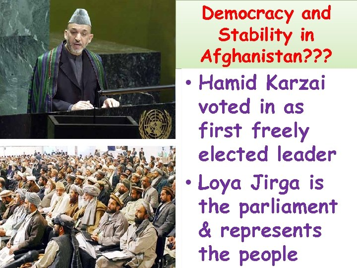 Democracy and Stability in Afghanistan? ? ? • Hamid Karzai voted in as first