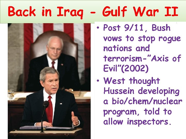 Back in Iraq - Gulf War II • Post 9/11, Bush vows to stop