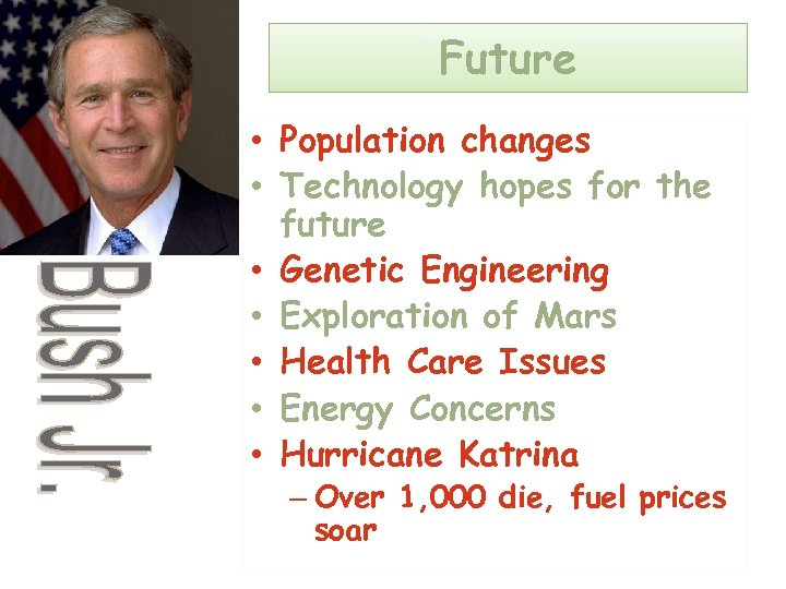 Future • Population changes • Technology hopes for the future • Genetic Engineering •