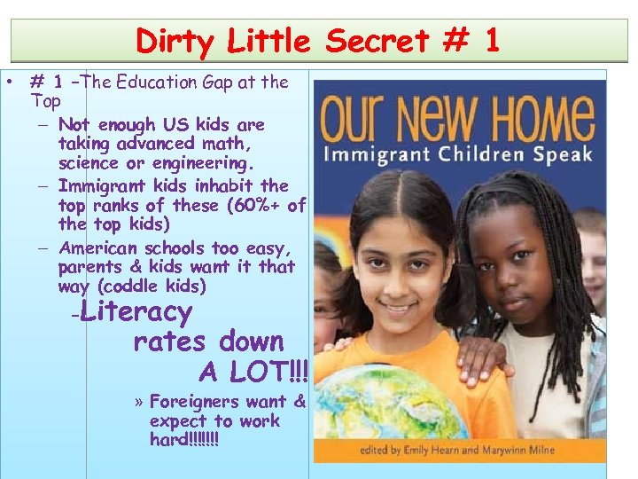 Dirty Little Secret # 1 • # 1 –The Education Gap at the Top