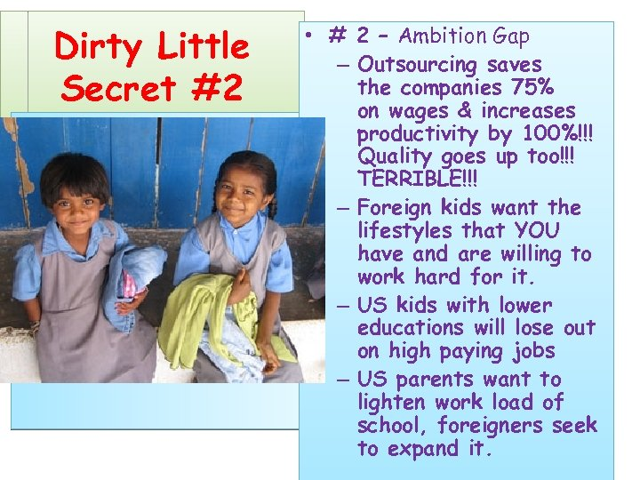 Dirty Little Secret #2 • # 2 – Ambition Gap – Outsourcing saves the