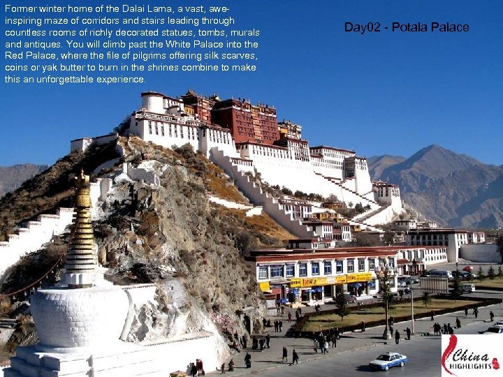 Former winter home of the Dalai Lama, a vast, aweinspiring maze of corridors and