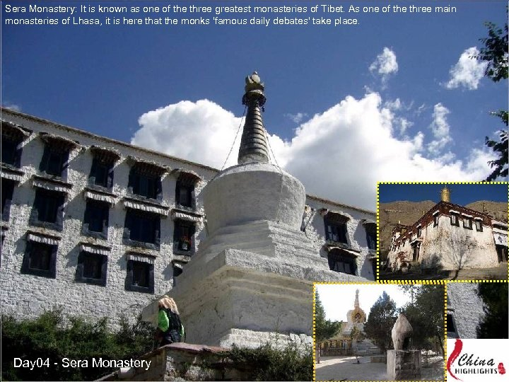 Sera Monastery: It is known as one of the three greatest monasteries of Tibet.