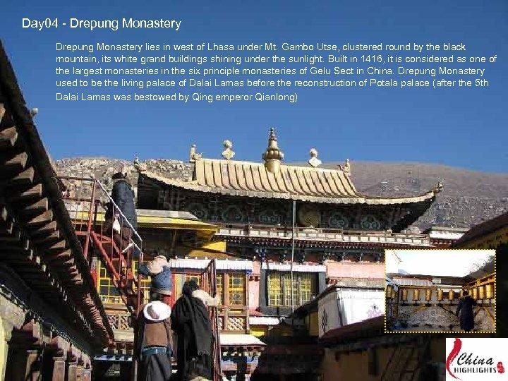 Day 04 - Drepung Monastery lies in west of Lhasa under Mt. Gambo Utse,