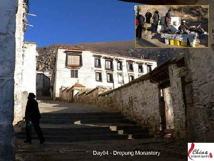 Day 03 - Drepung Monastery Day 04 - Drepung Monastery