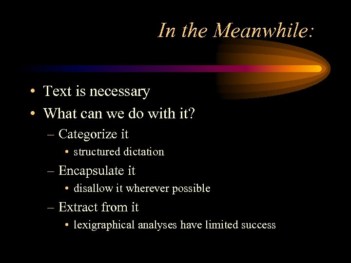 In the Meanwhile: • Text is necessary • What can we do with it?