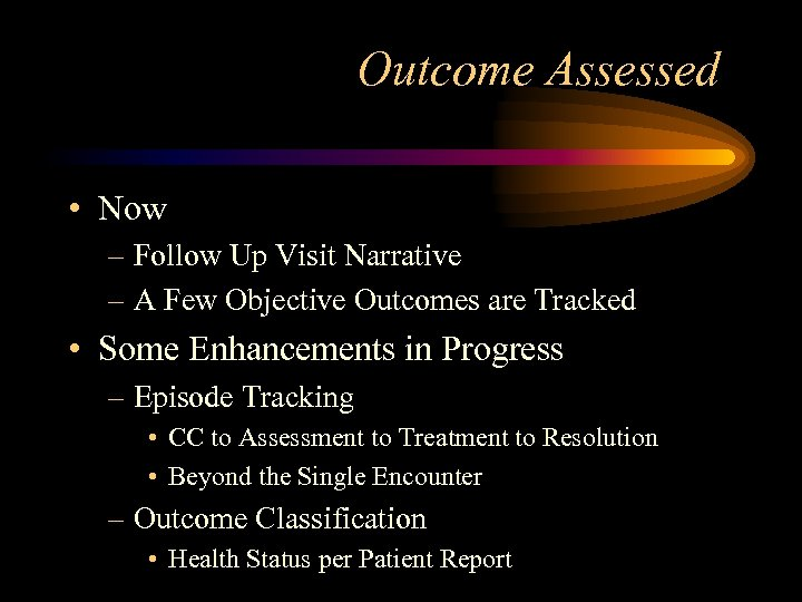 Outcome Assessed • Now – Follow Up Visit Narrative – A Few Objective Outcomes