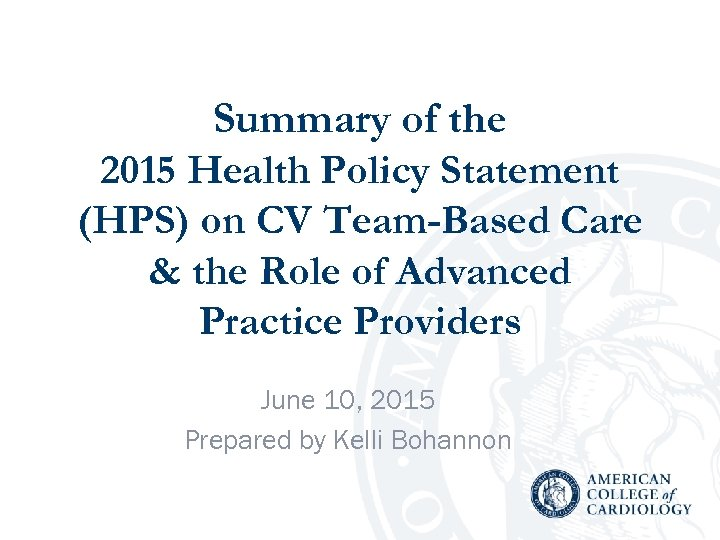 Summary of the 2015 Health Policy Statement (HPS) on CV Team-Based Care & the