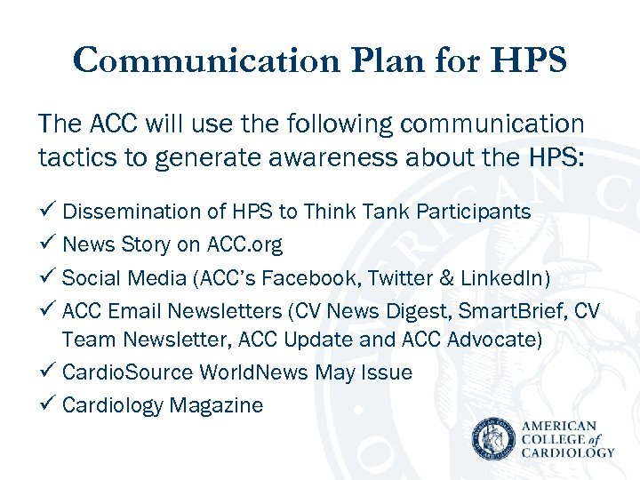 Communication Plan for HPS The ACC will use the following communication tactics to generate