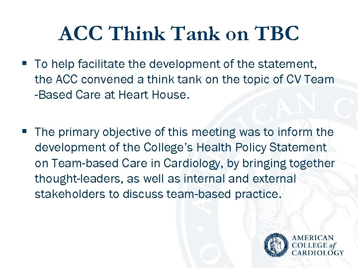 ACC Think Tank on TBC § To help facilitate the development of the statement,