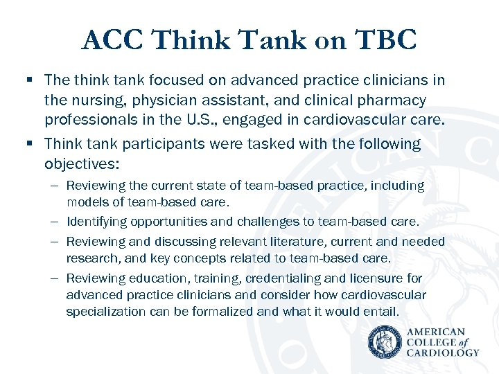 ACC Think Tank on TBC § The think tank focused on advanced practice clinicians
