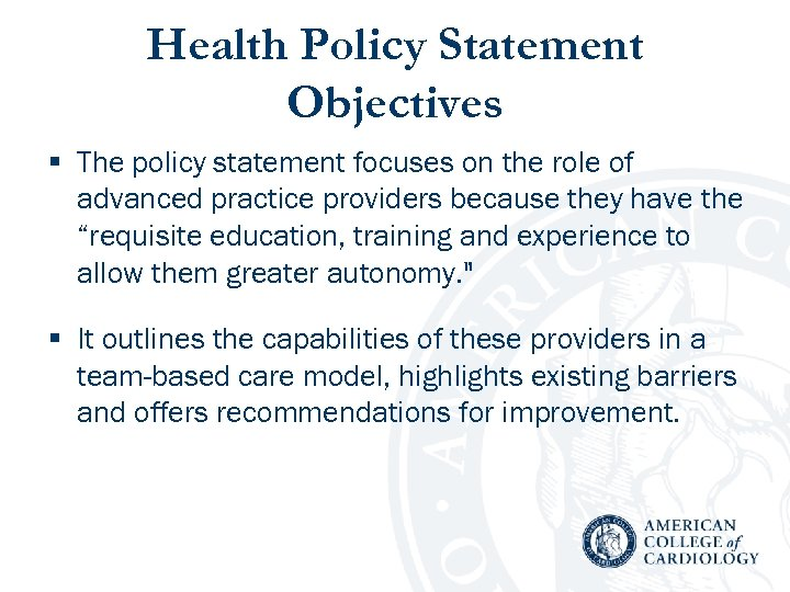 Health Policy Statement Objectives § The policy statement focuses on the role of advanced
