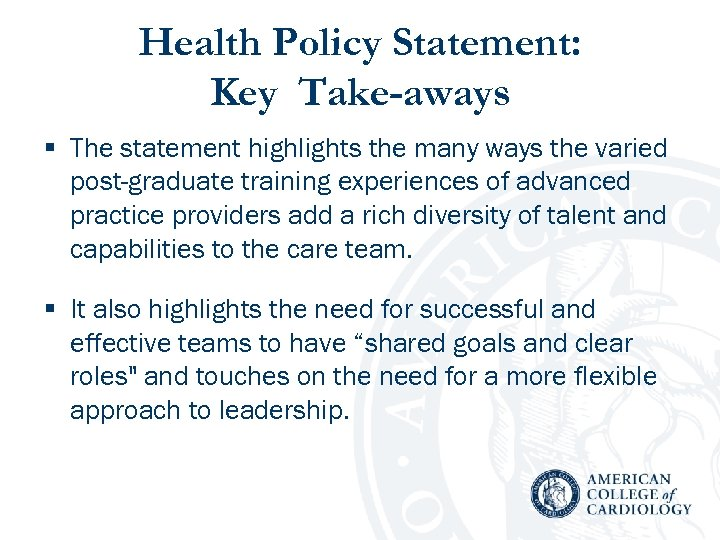 Health Policy Statement: Key Take-aways § The statement highlights the many ways the varied