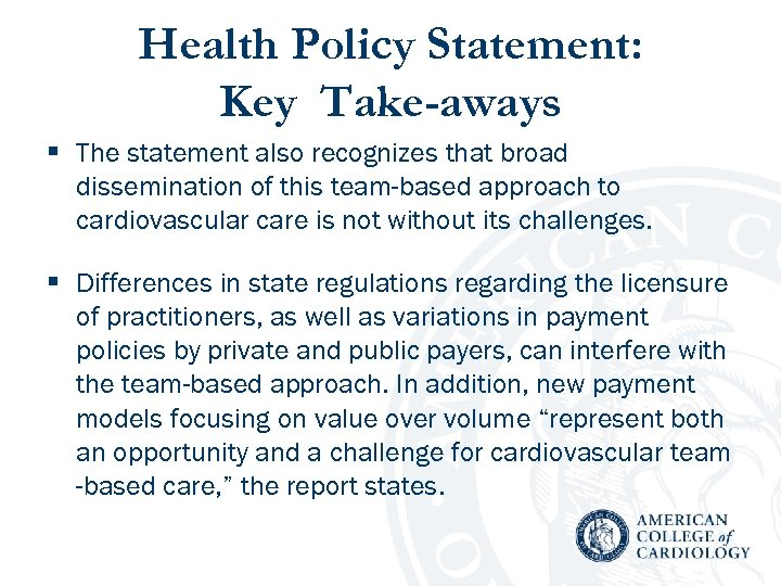 Health Policy Statement: Key Take-aways § The statement also recognizes that broad dissemination of