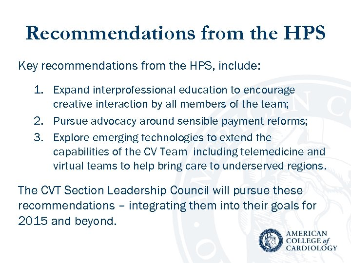 Recommendations from the HPS Key recommendations from the HPS, include: 1. Expand interprofessional education