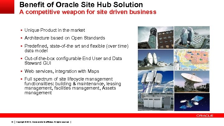 Benefit of Oracle Site Hub Solution A competitive weapon for site driven business §