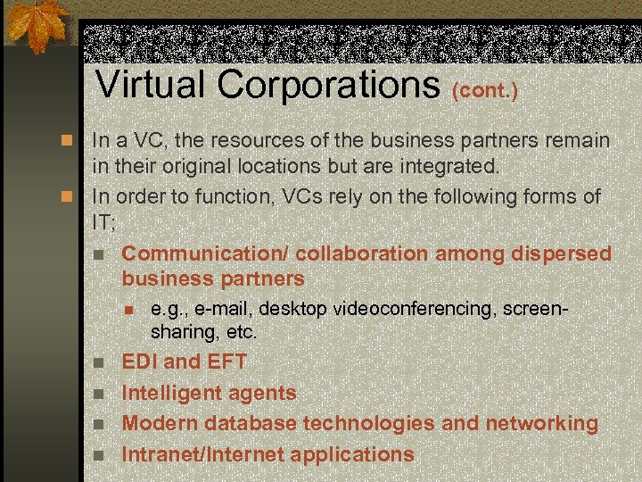 Virtual Corporations (cont. ) n In a VC, the resources of the business partners