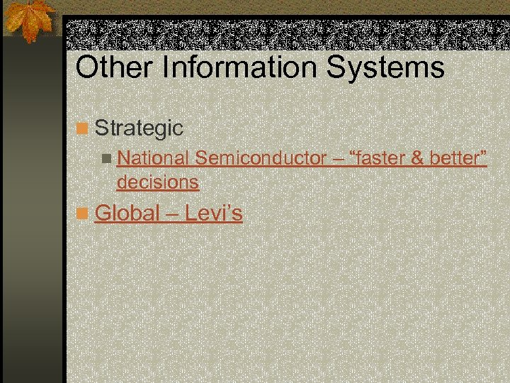 """Other Information Systems n Strategic n National Semiconductor – """"faster & better"""" decisions n"""