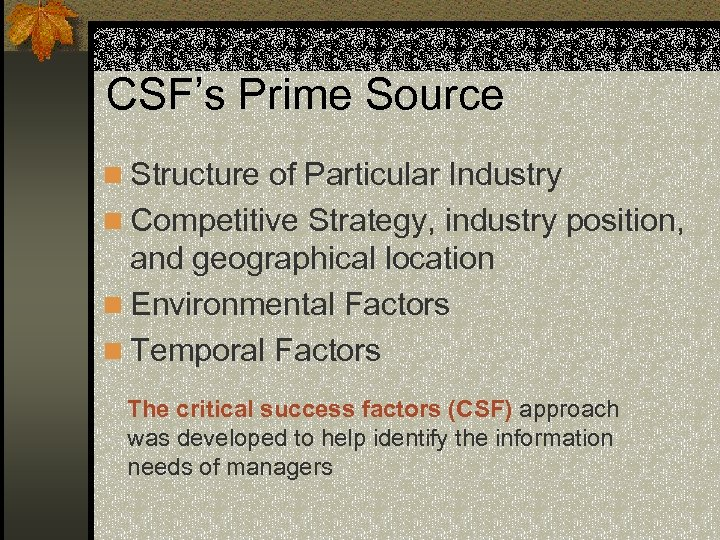 CSF's Prime Source n Structure of Particular Industry n Competitive Strategy, industry position, and