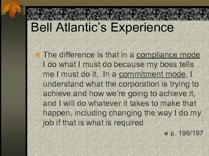 Bell Atlantic's Experience n The difference is that in a compliance mode I do