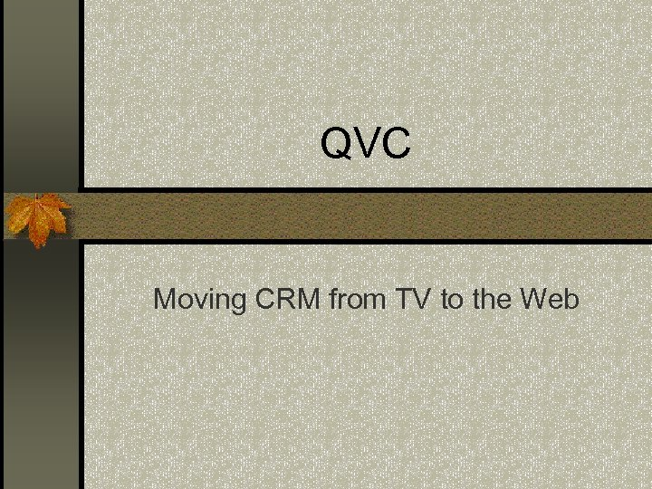 QVC Moving CRM from TV to the Web