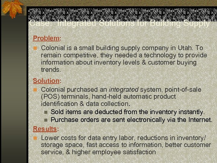 Case: Integrated Solutions for Building Supply Problem: n Colonial is a small building supply