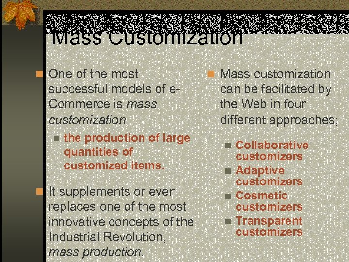 Mass Customization n One of the most successful models of e. Commerce is mass