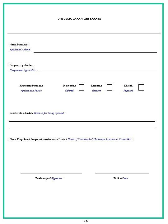 UNTU KEGUNAAN UBD SAHAJA Nama Pemohon : Applicant's Name : Program dipohonkan : Programme