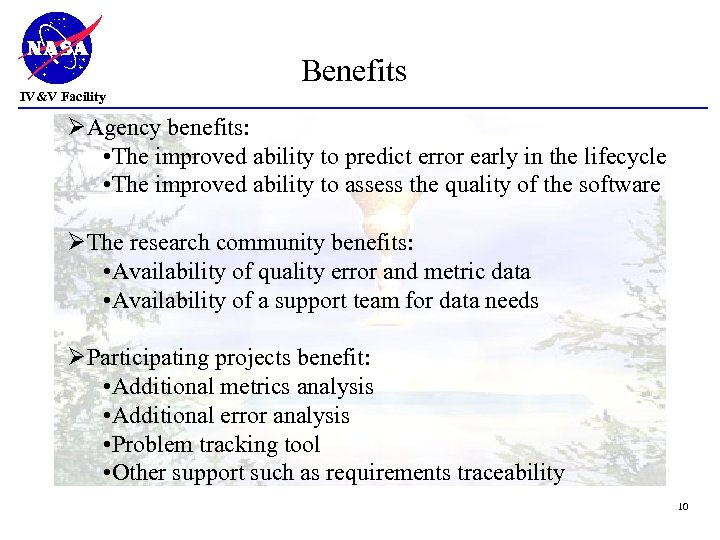 Benefits IV&V Facility ØAgency benefits: • The improved ability to predict error early in