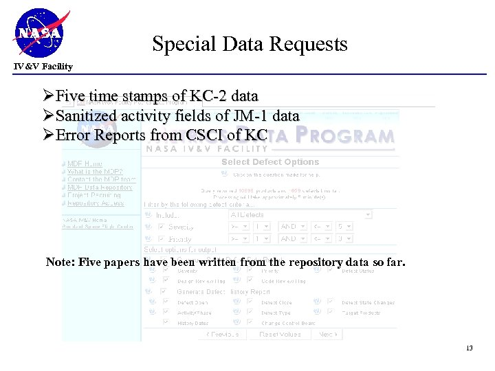 Special Data Requests IV&V Facility ØFive time stamps of KC-2 data ØSanitized activity fields