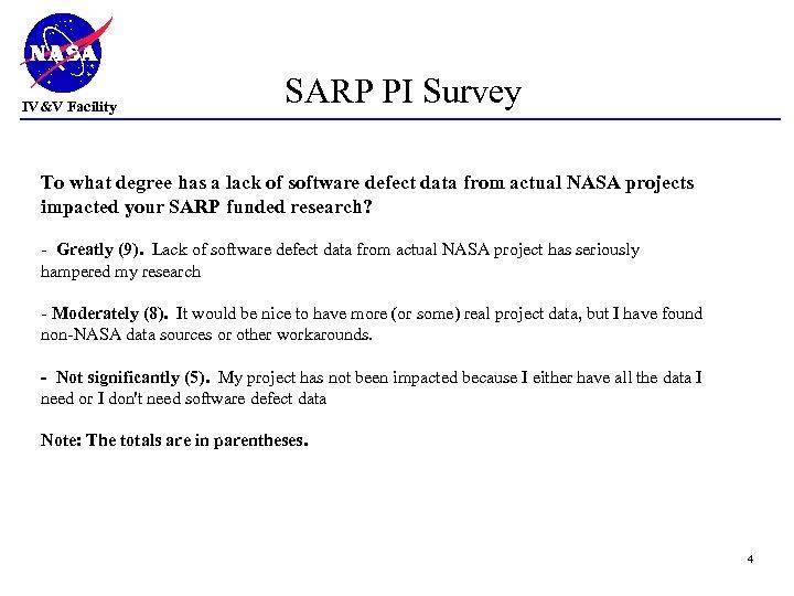 IV&V Facility SARP PI Survey To what degree has a lack of software defect